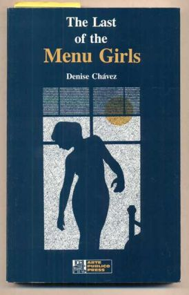 The Last of the Menu Girls. Denise Chavez