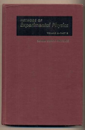 Methods of Experimental Physics, Volume 6: Solid State Physics, Parts A and B (two-volume set)....