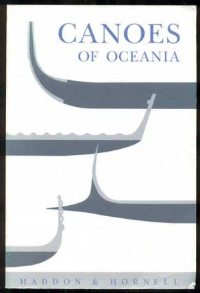 Canoes of Oceania. A. C. Haddon, James Hornell