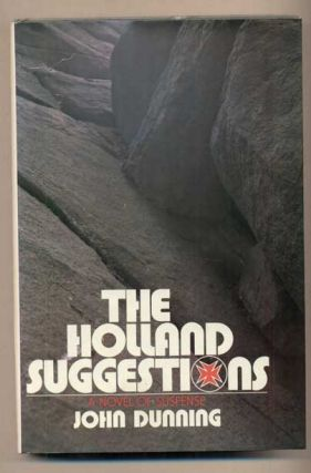 Holland Suggestions: A Novel of Suspense. John Dunning