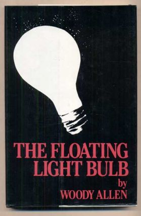 The Floating Light Bulb. Woody Allen
