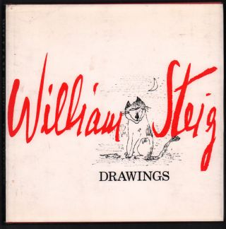 William Steig: Drawings. William Steig, Lillian Ross