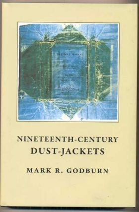 Nineteenth-Century Dust-Jackets. Mark R. Godburn