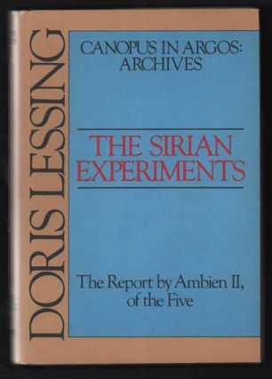 The Sirian Experiments: The Report by Ambien II, of the Five (Canopus in Argos: Archives). Doris...