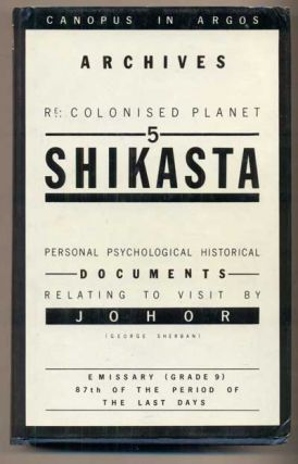 Shikasta: Re: Colonized Planet 5 - Personal, Psychological, Historical Documents Relating to...