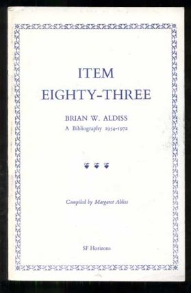 Item Eighty-Three: Brian W. Aldiss - A Bibliography 1954-1972. Margaret Aldiss