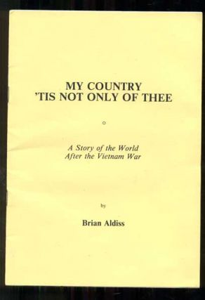 My Country 'Tis Not Only of Thee: A Story of the World After the Vietnam War. Brian Aldiss