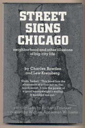 Street Signs Chicago: Neighborhood and Other Illusions of Big-City Life. Charles Bowden, Lew...