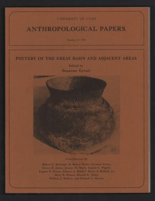 Pottery of the Great Basin and Adjacent Areas (University of Utah Anthropological Papers Number...