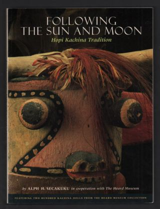 Following the Sun and Moon: Hopi Kachina Tradition. Alph H. Secakuku