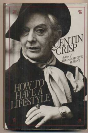 How to Have a Life-Style. Quentin Crisp