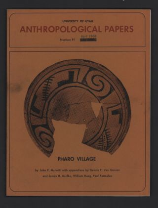 Pharo Village (University of Utah Anthropological Papers, Number 91, April 1968). John P....
