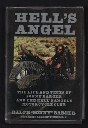 Hell's Angel: The Life and Times of Sonny Barger and the Hell's Angels Motorcycle Club. Ralph...