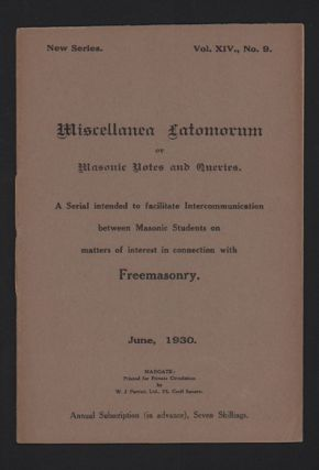 Miscellanea Latomorum or Masonic Notes and Queries. New Series. Vol. XIV., No. 9., June, 1930....