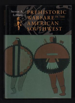Prehistoric Warfare in the American Southwest. Steven A. LeBlanc