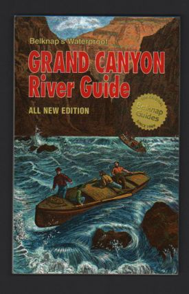 Grand Canyon River Guide. Buzz Belknap, Loie Belknap Evans