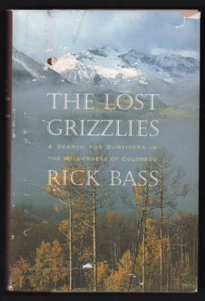 The Lost Grizzlies. Rick Bass