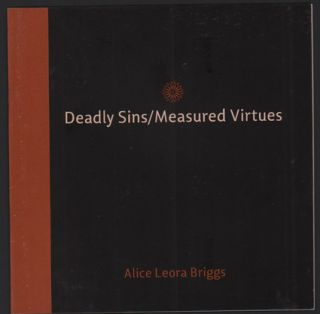 Deadly Sins / Measured Virtues: Alice Leora Briggs. Alice Leora Briggs, Victoria Rowe