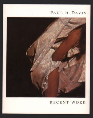 Paul H. Davis: Recent Work. Paul H. Davis, Andrew Forge, Will South, Introduction, Text