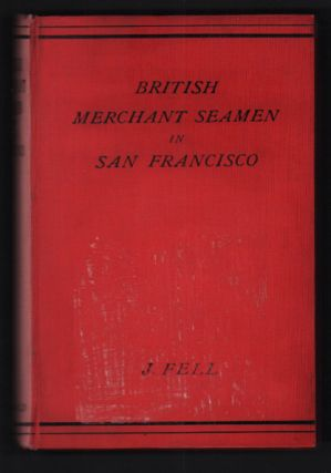 British Merchant Seamen in San Francisco 1892-1898. Rev. James Fell.