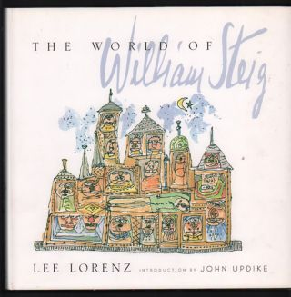 The World of William Steig. Lee Lorenz, John Updike