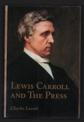 Lewis Carroll And The Press. Charles Lovett
