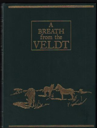 A Breath from the Veldt. John Guille Millais, Frank R. Bradlow