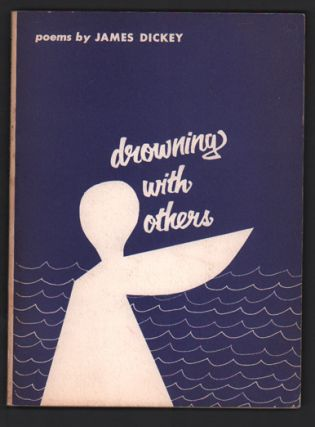 Drowning with Others. James Dickey