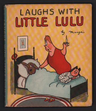 Laughs with Little Lulu. Margé, Marjorie Henderson Buell