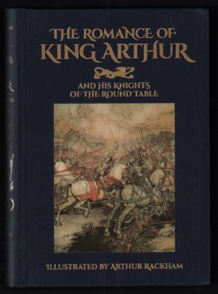 The Romance of King Arthur and His Knights of the Round Table. Sir Thomas Malory, Arthur Rackham