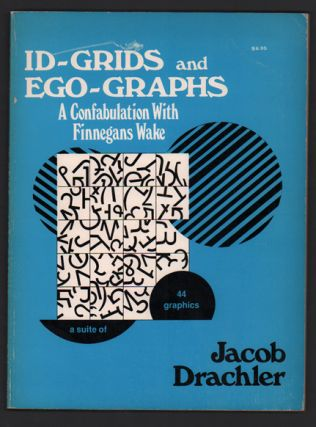 Id-Grids and Ego-Graphs: A Confabulation With Finnegans Wake. Jacob Drachler, John Yau