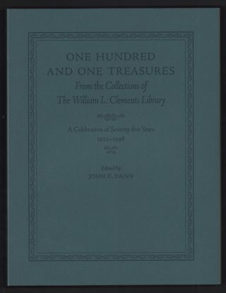 One Hundred and One Treasures From the Collections of The William L. Clements Library: A...