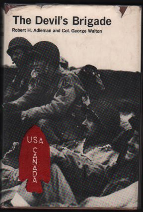 The Devil's Brigade [Association Copy]. Robert H. Adelman, George Walton