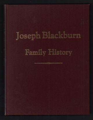 Joseph Blackburn and His Descendants 1927-1983 (Joseph Blackburn Family History
