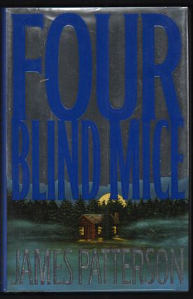 Four Blind Mice. James Patterson