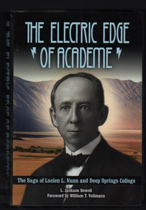 The Electric Edge of Academe: The Saga of Lucien L. Nunn and Deep Springs College. L. Jackson...