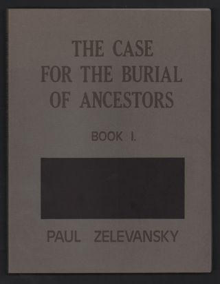 The Case for the Burial of Ancestors Book 1. Paul Zelevansky
