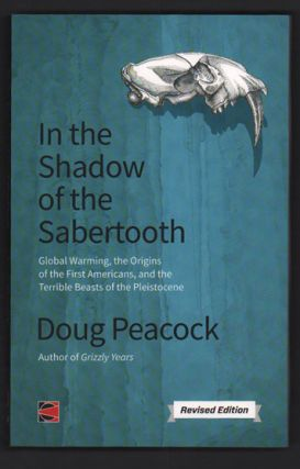 In the Shadow of the Sabertooth: Global Warming, the Origins of the First Americans, and the...