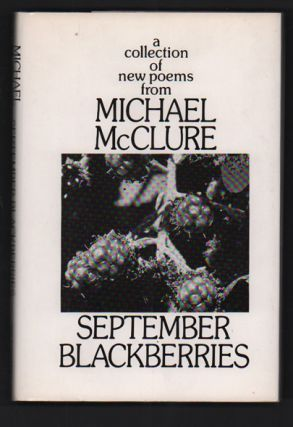 September Blackberries. Michael McClure