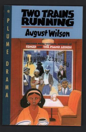 Two Trains Running. August Wilson