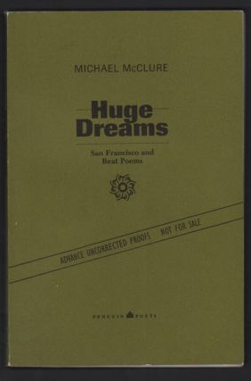 Huge Dreams: San Francisco and Beat Poems. Michael McClure, Robert Creeley, Introduction