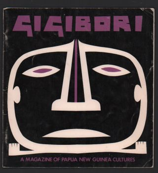 Gigibori: A Magazine of Papua New Guinea Cultures. Volume 3, Number 1, April 1976. Papua New Guinea