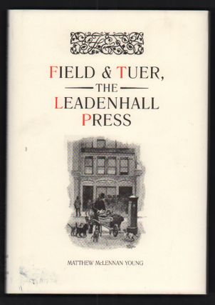 Field & Tuer, The Leadenhall Press: A Checklist with an Appreciation of Andrew White Tuer....