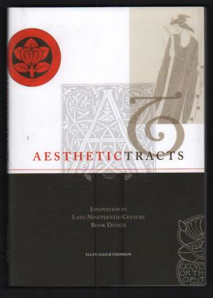 Aesthetic Tracts: Innovation in Late-Nineteenth-Century Book Design. Ellen Mazur Thomson