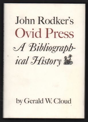 John Rodker's Ovid Press: A Bibliographical History. Gerald W. Cloud