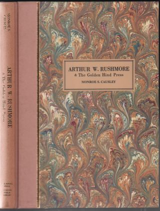 Arthur W. Rushmore & The Golden Hind Press: A History & Bibliography. Monroe S. Causley