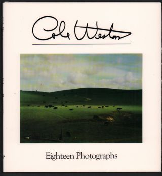 Cole Weston: Eighteen Photographs. Cole Weston, Ben Maddow