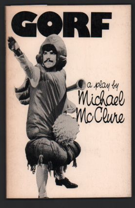 Gorf or Gorf and the Blind Dyke. Michael McClure