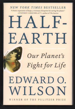 Half-Earth: Our Planet's Fight for Life. Edward O. Wilson