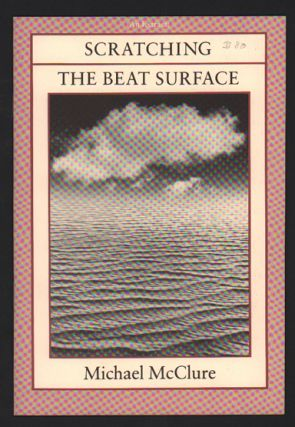 Scratching the Beat Surface (An Extract). Michael McClure